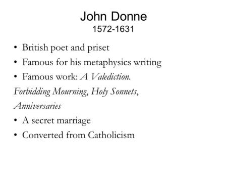 john donne and british literature essay John donne was an english poet and cleric in the church of england he is  considered the  another important theme in donne's poetry is the idea of true  religion, something that he spent much time considering and about which he  often.