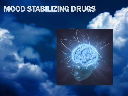 By the end of this lecture you will be able to: Recognize the possible causes in mood swing in bipolar depression Classify mood stabilizing drugs Focus.