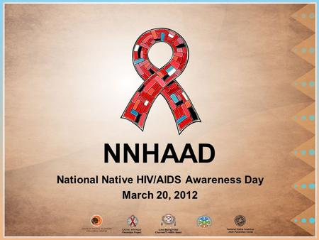 NNHAAD National Native HIV/AIDS Awareness Day March 20, 2012.