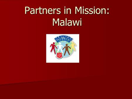 Partners in Mission: Malawi. Landlocked on the eastern part of the African continent.