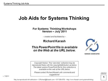Systems Thinking Job Aids 1 May be reproduced with attribution © 617-308-4750  v. 7/2011 Job Aids.