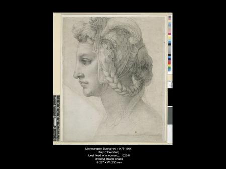 Michelangelo Buonarroti (1475-1564) Italy (Florentine) Ideal head of a woman,c. 1525-8 Drawing (black chalk) H. 287 x W. 235 mm.