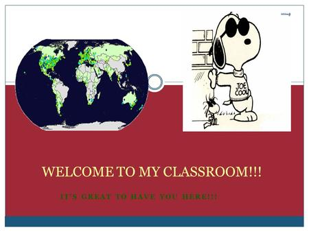 IT'S GREAT TO HAVE YOU HERE!!! WELCOME TO MY CLASSROOM!!!