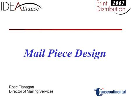 Mail Piece Design Rose Flanagan Director of Mailing Services.