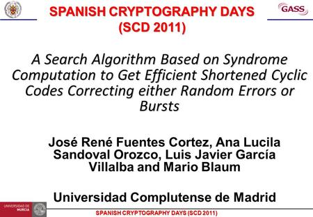 SPANISH CRYPTOGRAPHY DAYS (SCD 2011) A Search Algorithm Based on Syndrome Computation to Get Efficient Shortened Cyclic Codes Correcting either Random.