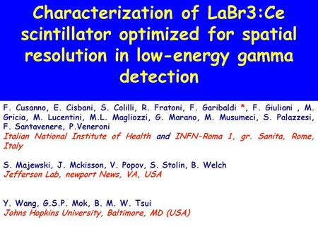 Characterization of LaBr3:Ce scintillator optimized for spatial resolution in low-energy gamma detection F. Cusanno, E. Cisbani, S. Colilli, R. Fratoni,