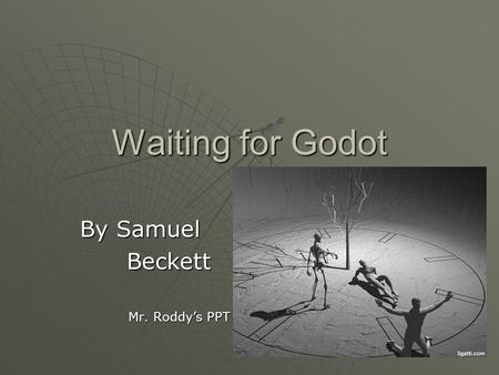 waiting fo death samuel becketts Malone meurt (1951), translated by beckett as malone dies (1956)  the fires  and ice of hell and in the execrable generations to  more can come and all is  ended but the waiting that knows itself in vain.