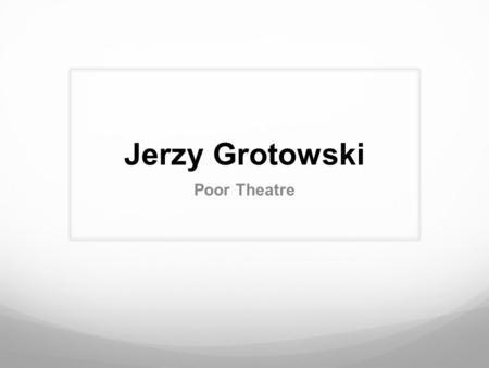 Grotowski physical theatre