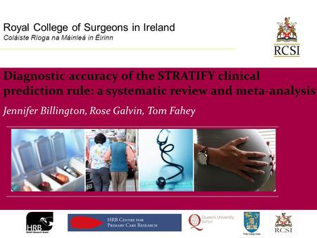Division of Population Health Sciences Royal College of Surgeons in Ireland Coláiste Ríoga na Máinleá in Éirinn Diagnostic accuracy of the STRATIFY clinical.