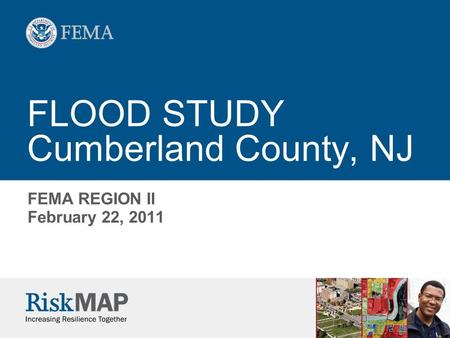 FLOOD STUDY Cumberland County, NJ FEMA REGION II February 22, 2011.