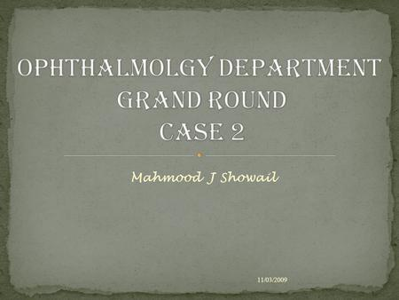 Mahmood J Showail 11/03/2009. A 17 -year-old high school female student presented to our clinic with history of sudden decrease of vision in her left.