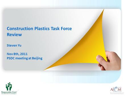 Construction Plastics Task Force Review Steven Yu Nov 8th, 2011 PSDC meeting at Beijing.
