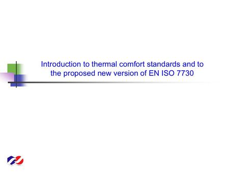 Introduction to thermal comfort standards and to the proposed new version of EN ISO 7730.