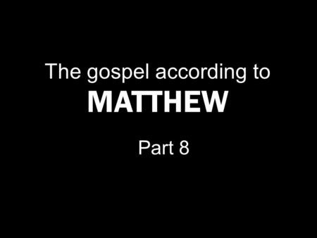 The gospel according to MATTHEW Part 8. THE TEMPTER'S WAY …so that we would not be outwitted by Satan; for we are not ignorant of his designs. 2 C ORINTHIANS.