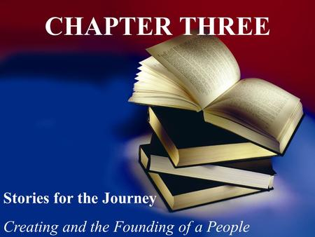 CHAPTER THREE Stories for the Journey