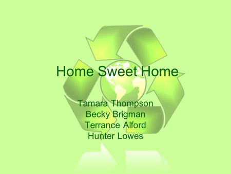 Home Sweet Home Tamara Thompson Becky Brigman Terrance Alford Hunter Lowes.