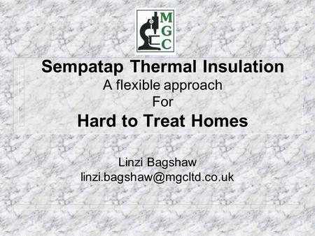Sempatap Thermal Insulation A flexible approach For Hard to Treat Homes Linzi Bagshaw