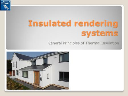 Insulated rendering systems General Principles of Thermal Insulation.