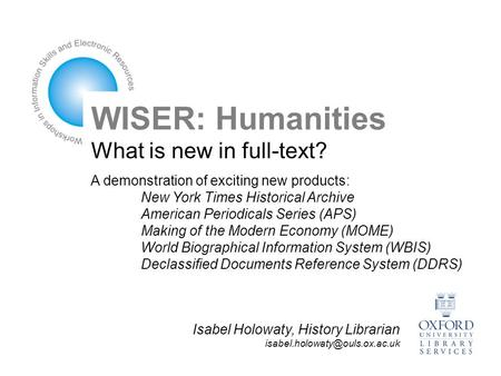 WISER: Humanities What is new in full-text? A demonstration of exciting new products: New York Times Historical Archive American Periodicals Series (APS)