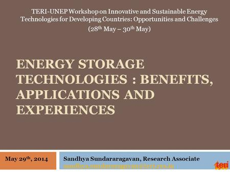 Energy Storage Technologies : Benefits, Applications and Experiences