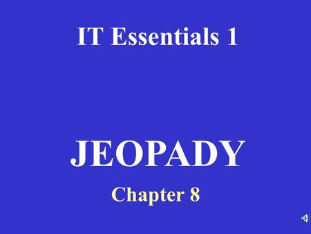 IT Essentials 1 Chapter 8 JEOPADY RouterModesWANEncapsulationWANServicesRouterBasicsRouterCommands 100 200 300 400 500RouterModesWANEncapsulationWANServicesRouterBasicsRouterCommands.