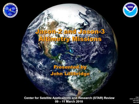 Center for Satellite Applications and Research (STAR) Review 09 – 11 March 2010 Image: MODIS Land Group, NASA GSFC March 2000 Center for Satellite Applications.