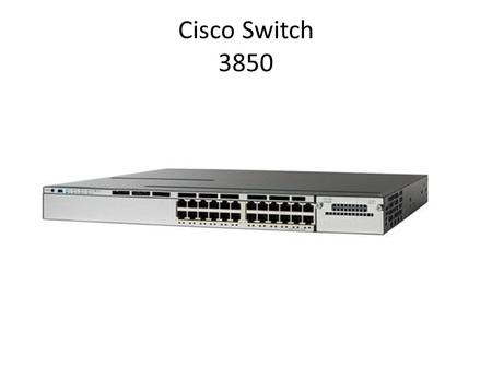 Cisco Switch 3850. VLAN (Virtual Local Area Network) Trunk.
