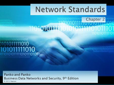 Chapter 2 1 Panko and Panko Business Data Networks and Security, 9 th Edition © 2013 Pearson.