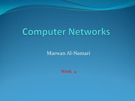 Marwan Al-Namari Week 4. Physical Path Application Presentation Session Transport Network Data Link Physical Application Presentation Session Transport.