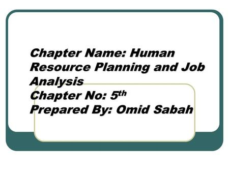 Objectives: By the end of the chapter you will be able to: Describe the importance of Human Resource Planning (HRP) Define the steps involved in the.