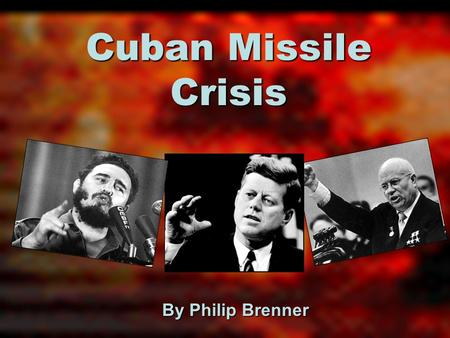 Cuban Missile Crisis By Philip Brenner CIA Briefing Map Meeting of the ExComm October 16, 1962.