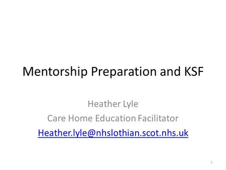 Mentorship Preparation and KSF Heather Lyle Care Home Education Facilitator 1.