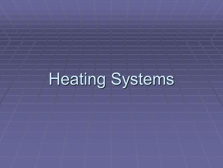 Heating Systems. Thermal Energy on the Move: Conduction: the transfer of energy through matter by direct contact of particles  Pans on a stove transfer.