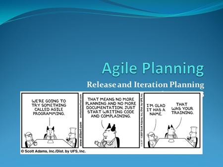 Release and Iteration Planning September 13, 2008.