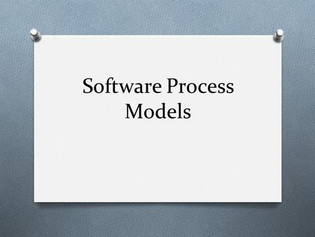 Software Process Models.