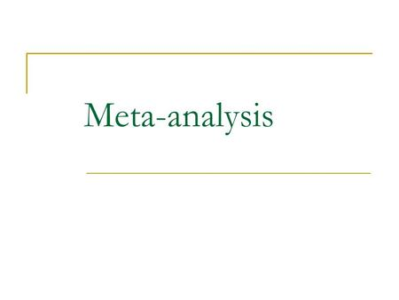 Meta-analysis. Overview Definition  A meta-analysis statistically combines the results of several studies that address a shared research hypotheses.