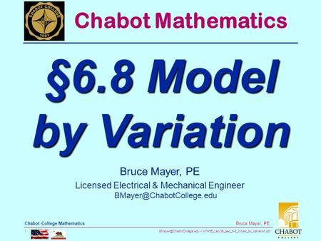 MTH55_Lec-36_sec_6-8_Model_by_Variation.ppt 1 Bruce Mayer, PE Chabot College Mathematics Bruce Mayer, PE Licensed Electrical &