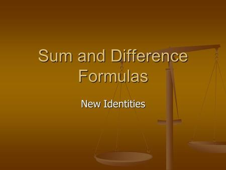 Sum and Difference Formulas New Identities. Cosine Formulas.