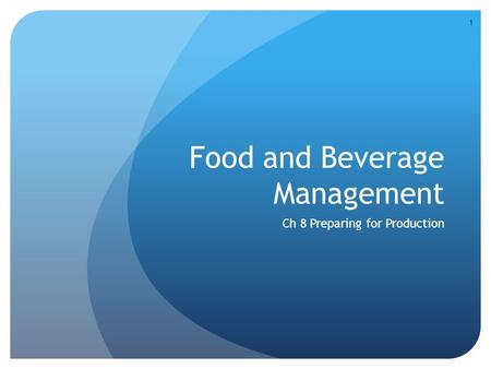 Food and Beverage Management Ch 8 Preparing for Production 1.