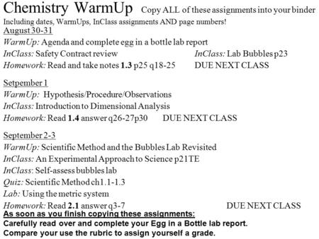 Chemistry WarmUp Copy ALL of these assignments into your binder Including dates, WarmUps, InClass assignments AND page numbers! August 30-31 WarmUp: Agenda.