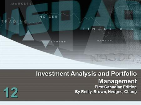 Investment Analysis and Portfolio Management First Canadian Edition By Reilly, Brown, Hedges, Chang 12.