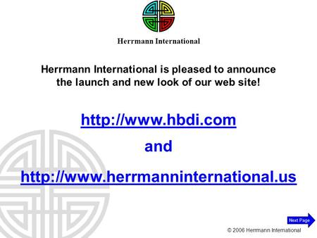 © 2006 Herrmann International Next Page   and Herrmann International Herrmann International is pleased.