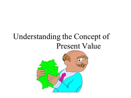 Understanding the Concept of Present Value. Interest Rates, Compounding, and Present Value In economics, an interest rate is known as the yield to maturity.