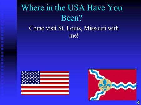 Where in the USA Have You Been? Come visit St. Louis, Missouri with me!