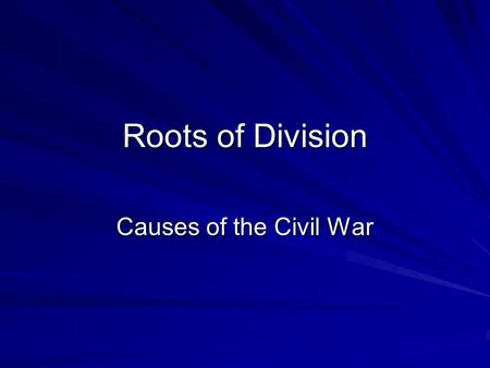 Roots of Division Causes of the Civil War. What is the purpose of a high tariff?