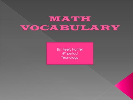 By: Keely Hunter 6 th period Tecnology.  Any whole number and/or the additive inverse of a whole number is an integer.