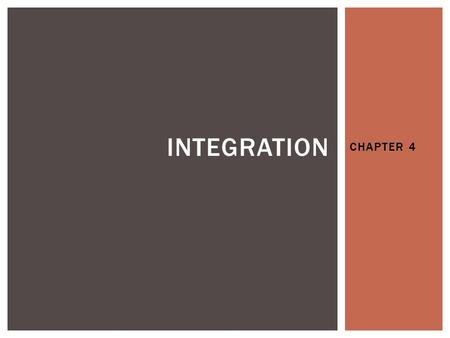 CHAPTER 4 INTEGRATION. Integration is the process inverse of differentiation process. The integration process is used to find the area of region under.
