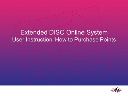 Extended DISC Online System User Instruction: How to Purchase Points.