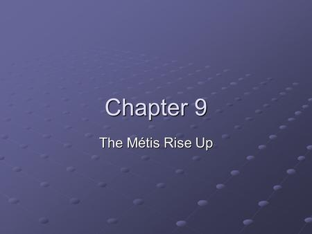 Chapter 9 The Métis Rise Up.