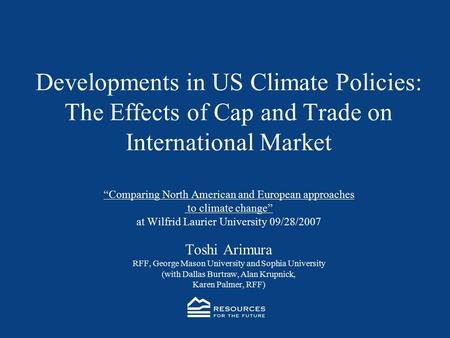 "Developments in US Climate Policies: The Effects of Cap and Trade on International Market ""Comparing North American and European approaches to climate."